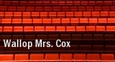 Wallop Mrs. Cox tickets