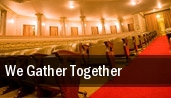 We Gather Together Burnsville Performing Arts Center tickets
