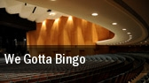 We Gotta Bingo 14th Street Theatre tickets