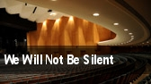 We Will Not Be Silent tickets