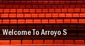 Welcome To Arroyo s tickets