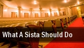What A Sista Should Do Clarence Muse Cafe Theater tickets