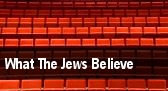What The Jews Believe tickets