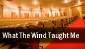 What the Wind Taught Me Lied Center For Performing Arts tickets