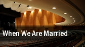 When We Are Married Stage Theatre tickets