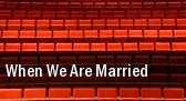 When We Are Married tickets