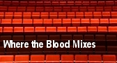 Where the Blood Mixes tickets