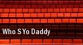 Who s Yo Daddy tickets