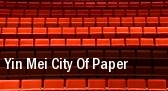 Yin Mei City Of Paper tickets