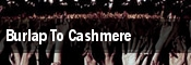 Burlap To Cashmere tickets