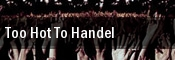 Too Hot To Handel Boettcher Concert Hall tickets