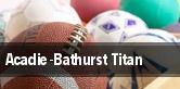 Acadie-Bathurst Titan tickets