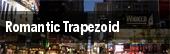 Romantic Trapezoid tickets
