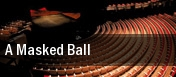 A Masked Ball Mahalia Jackson Theater for the Performing Arts tickets