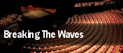 Breaking The Waves tickets