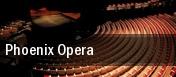 Phoenix Opera Phoenix tickets