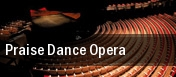 Praise Dance Opera tickets