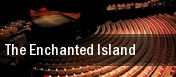 The Enchanted Island tickets