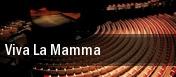 Viva La Mamma tickets