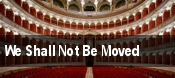 We Shall Not Be Moved tickets