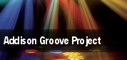 Addison Groove Project tickets
