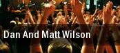 Dan And Matt Wilson tickets