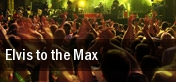 Elvis to the Max Warren tickets