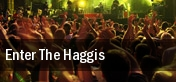 Enter The Haggis Sellersville tickets