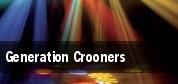Generation Crooners tickets