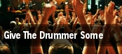Give The Drummer Some tickets