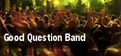 Good Question Band tickets