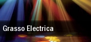 Grasso Electrica tickets