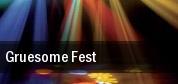 Gruesome Fest tickets