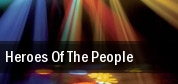 Heroes Of The People Fox Performing Arts Center tickets