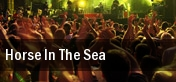 Horse In The Sea tickets
