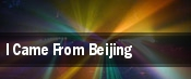 I Came From Beijing tickets