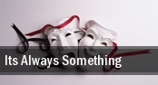Its Always Something Toronto tickets
