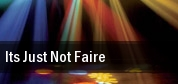 Its Just Not Faire Utica tickets