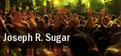 Joseph R. Sugar tickets