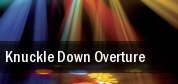 Knuckle Down Overture tickets