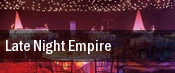 Late Night Empire tickets