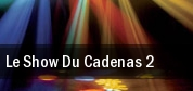 Le Show Du Cadenas 2 tickets