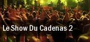 Le Show Du Cadenas 2 Metropolis tickets