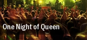 One Night of Queen Curtis Phillips Center For The Performing Arts tickets