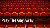 Pray The Gay Away tickets