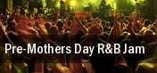 Pre-Mothers Day R&B Jam tickets