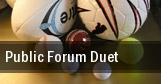 Public Forum Duet tickets