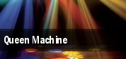 Queen Machine tickets