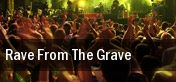 Rave From The Grave tickets