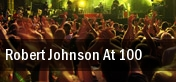 Robert Johnson At 100 tickets